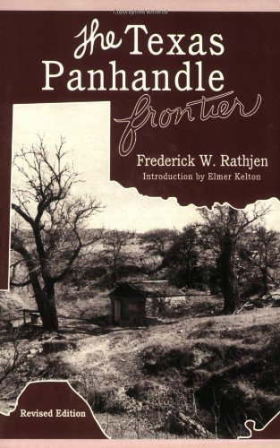 The Texas Panhandle Frontier (Revised Edition) (Double Mountain Books) - Frederick W. Rathjen