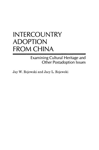 Intercountry Adoption from China: Examining Cultural Heritage and Other Postadoption Issues - Jay W. Rojewski; Jacy L. Rojewski