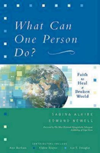What Can One Person Do?: Faith to Heal a Broken World - Sabina Alkire; Edmund Newell