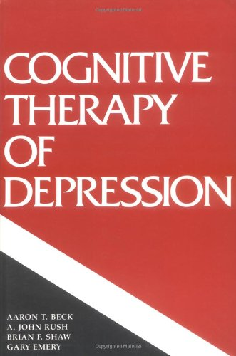 Cognitive Therapy of Depression (Guilford Clinical Psychology and Psychopathology) - Aaron T. Beck, A. John Rush, Brian F. Shaw, Gary Emery