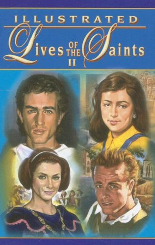 Illustrated Lives of the Saints - Thomas J. Donaghy