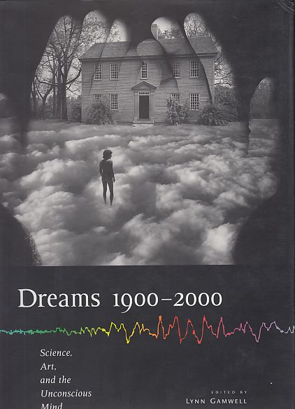 Dreams 1900-2000. Science, Art, and the Unconcious Mind. (Ausstellung). - Gammell, Lynn (Ed.)