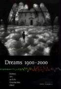 Dreams 1900-2000: Science, Art, and the Unconscious Mind
