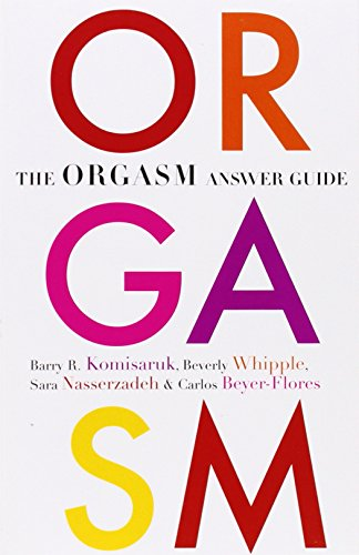 The Orgasm Answer Guide - Barry R. Komisaruk; Beverly Whipple; Sara Nasserzadeh; Carlos Beyer-Flores
