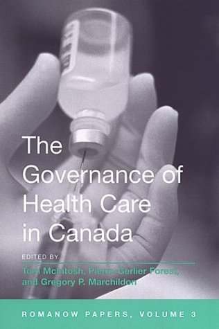 The Governance of Health Care in Canada: The Romanow Papers, Volume 3 (Vol 3) - Pierre-Gerlier Forest; Gregory Marchildon; Tom McIntosh