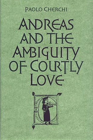 Andreas and the Ambiguity of Courtly Love (Toronto Italian Studies) - Paolo Cherchi