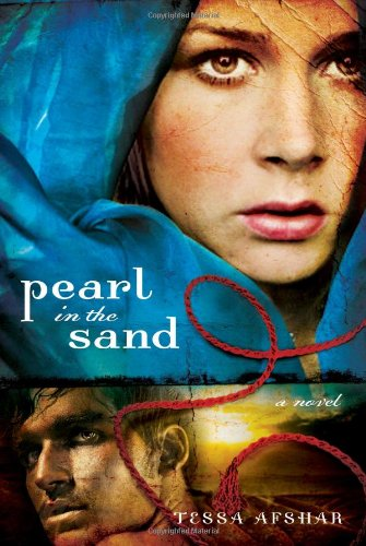 Pearl in the Sand: A Novel - Tessa Afshar
