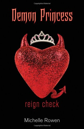 Demon Princess: Reign Check - Michelle Rowen