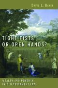 Tight Fists or Open Hands?: Wealth and Poverty in Old Testament Law