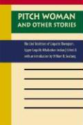 Pitch Woman and Other Stories: The Oral Traditions of Coquelle Thompson, Upper Coquille Athabaskan Indian (Native Literatures of the Americas)