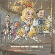 Sing-Along Songs for the Damned & Delirious - Diablo Swing Orchestra