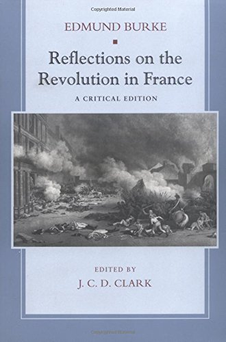 Reflections on the Revolution in France: A Critical Edition - Edmund Burke