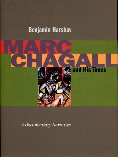Marc Chagall and His Times : A Documentary Narrative - Harshav, Benjamin; Chagall, Marc