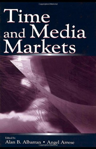 Time and Media Markets (Routledge Communication Series) - Alan B. Albarran; Angel Arrese Reca