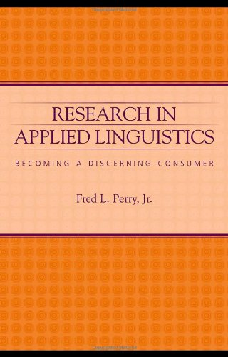 Research in Applied Linguistics: Becoming a Discerning Consumer - Fred L. Perry Jr.