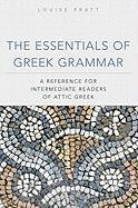 The Essentials of Greek Grammar: A Reference for Intermediate Readers of Attic Greek