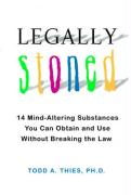 Legally Stoned: 14 Mind-Altering Substances You Can Obtain and Use Without Breaking the Law