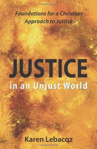 Justice in an Unjust World - Karen Lebacqz