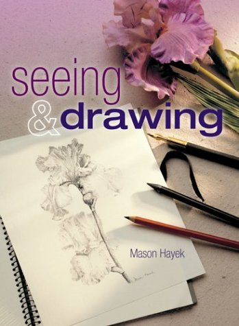 Seeing  &  Drawing - Mason Hayek