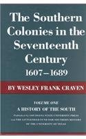 The Southern Colonies in the Seventeenth Century, 1607--1689: A History of the South - Wesley F. Craven