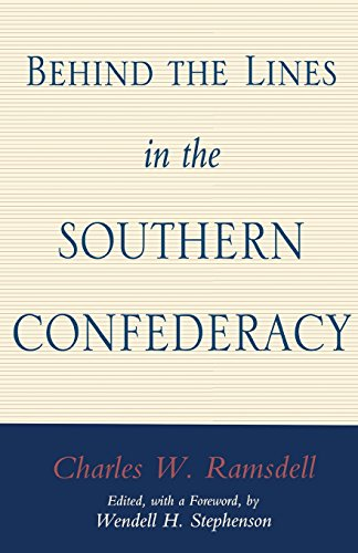 Behind the Lines in the Southern Confederacy - Charles W. Ramsdell