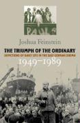 Triumph of the Ordinary: Depictions of Daily Life in the East German Cinema, 1949-1989