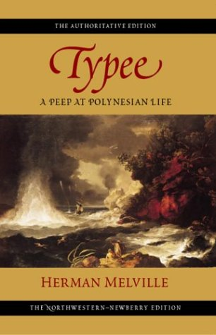 Typee: A Peep at Polynesian Life (Melville) - Herman Melville