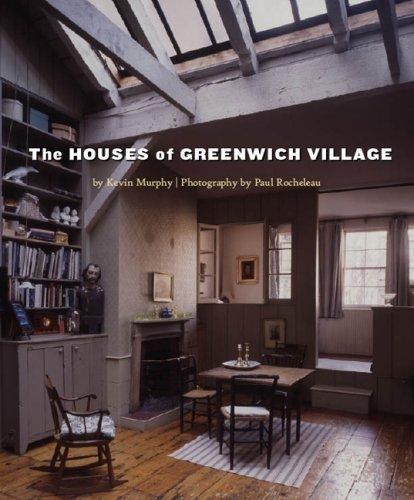 The Houses of Greenwich Village - Murphy, Kevin and Paul Rocheleau