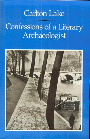 Confessions of a Literary Archaeologist. - French Literature) Lake, Carlton.