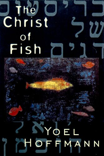 The Christ of Fish (English Published) - Yoel Hoffmann