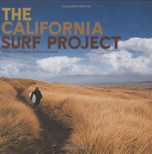 The California Surf Project - Eric Soderquist; Chris Burkard