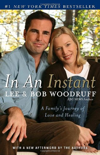 In an Instant: A Family's Journey of Love and Healing - Lee Woodruff, Bob Woodruff