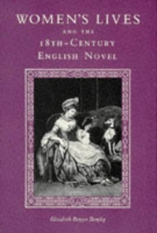 Women's Lives and the Eighteenth-Century English Novel - Elizabeth Brophy