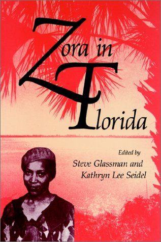 Zora in Florida - Stephen J. Glassman; Kathryn L. Seidel