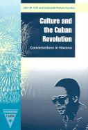 Culture and the Cuban Revolution: Conversations in Havana