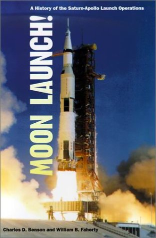 Moon Launch! (The NASA History Series) - Charles D. Benson; William B. Faherty