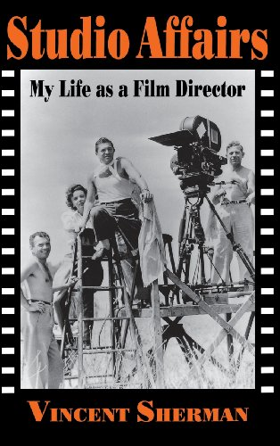 Studio Affairs: My Life as a Film Director - Vincent Sherman