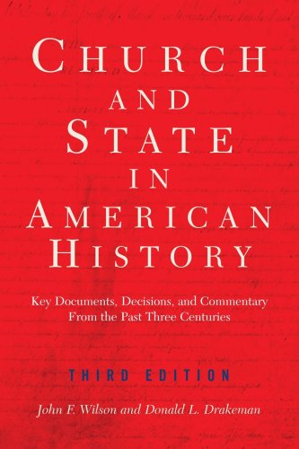 The Church and State in American History, Third Edition - John F. Wilson; Donald Drakeman
