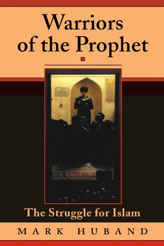 Warriors Of The Prophet: The Struggle For Islam - Mark Huband