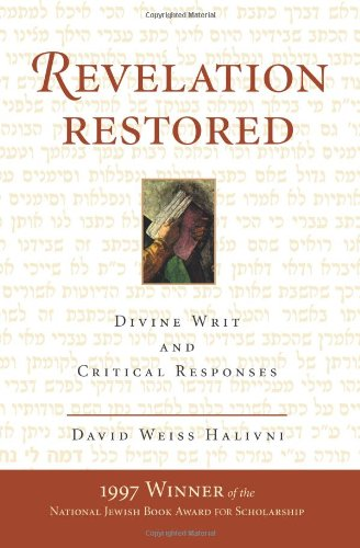 Revelation Restored: Divine Writ and Critical Responses (Radical Traditions) - David Weiss Halivni