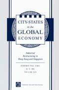 City-States in the Global Economy: Industrial Restructuring in Hong Kong and Singapore