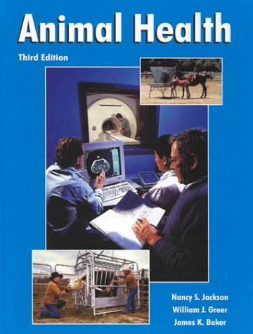 Animal Health (3rd Edition) - Nancy S. Jackson, William J. Greer, James K. Baker