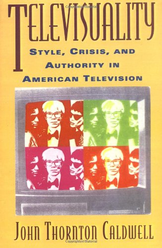 Televisuality (Communications, Media, and Culture Series) - John T Caldwell