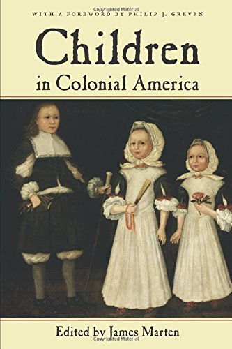 Children in Colonial America (Children and Youth in America) - James Marten; Philip J. Greven