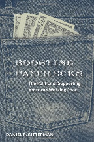 Boosting Paychecks: The Politics of Supporting America's Working Poor - Daniel P. Gitterman