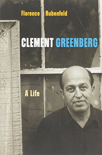 Clement Greenberg: A Life - Florence Rubenfeld