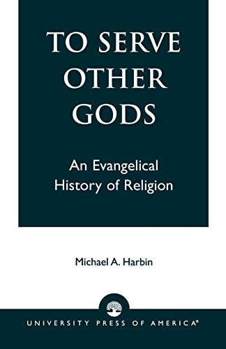To Serve Other Gods - Micheal A. Harbin