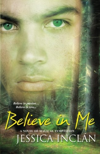 Believe in Me (The Believe Trilogy, Book 3) - Jessica Barksdale Inclan