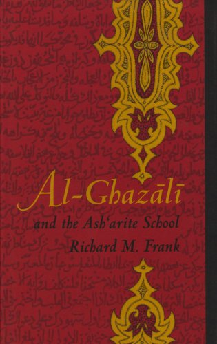 Al-Ghazali and the Ashárite School (Duke Monographs in Medieval and Renaissance Studies) - Richard M. Frank