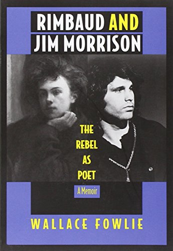 Rimbaud and Jim Morrison: The Rebel as Poet - Wallace Fowlie